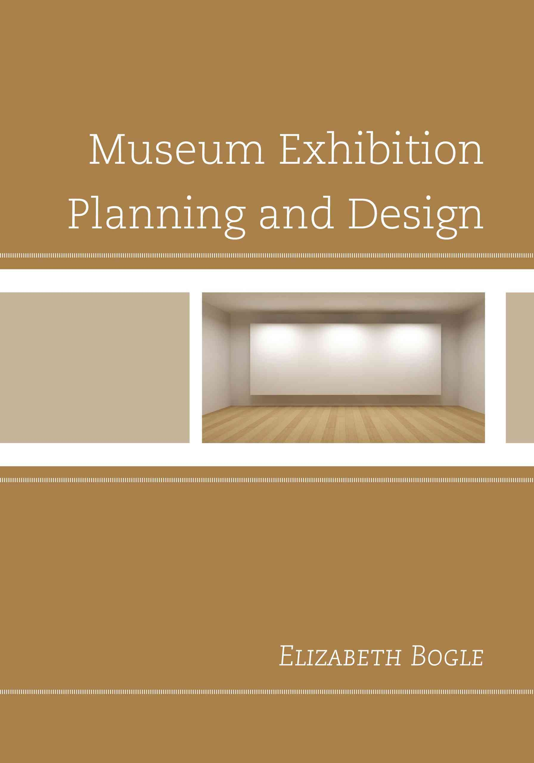 Museum Exhibition Planning By Bogle, Elizabeth